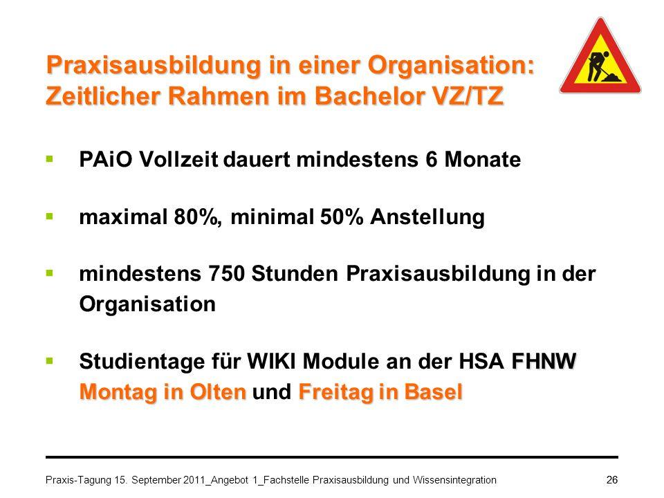 BA 08Praxisausbildung in einer Organisation: Zeitlicher Rahmen im Bachelor VZ/TZ. PAiO Vollzeit dauert mindestens 6 Monate.