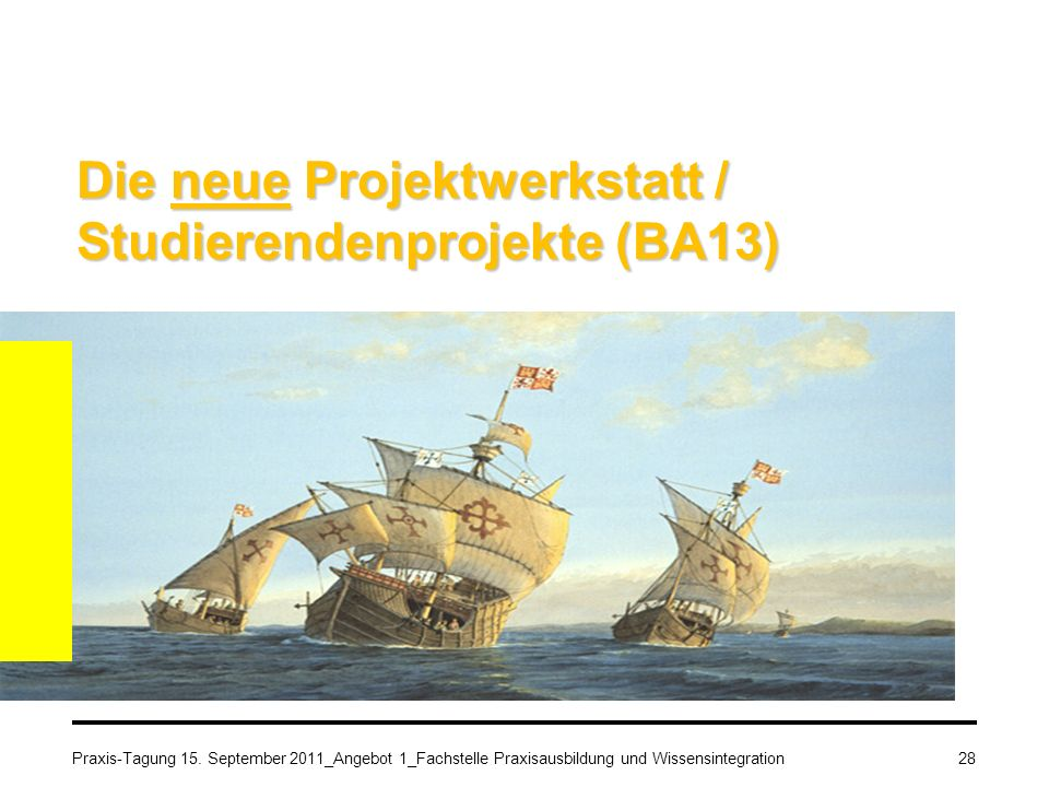 Die neue Projektwerkstatt / Studierendenprojekte (BA13)