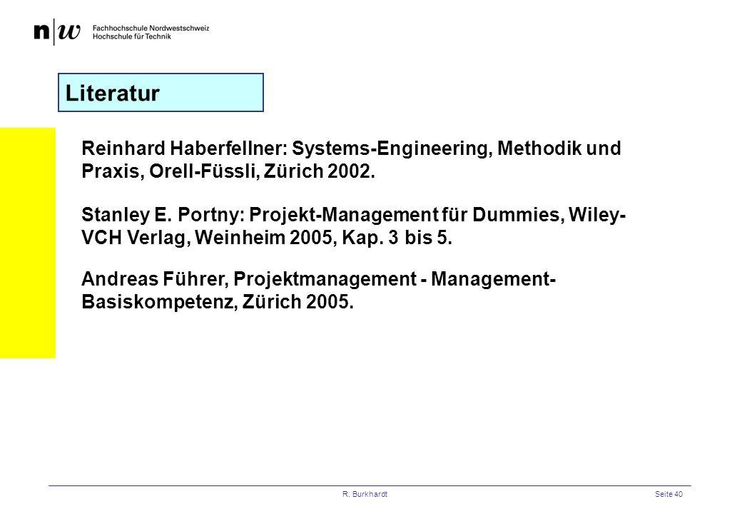 Literatur Reinhard Haberfellner: Systems-Engineering, Methodik und Praxis, Orell-Füssli, Zürich 2002.