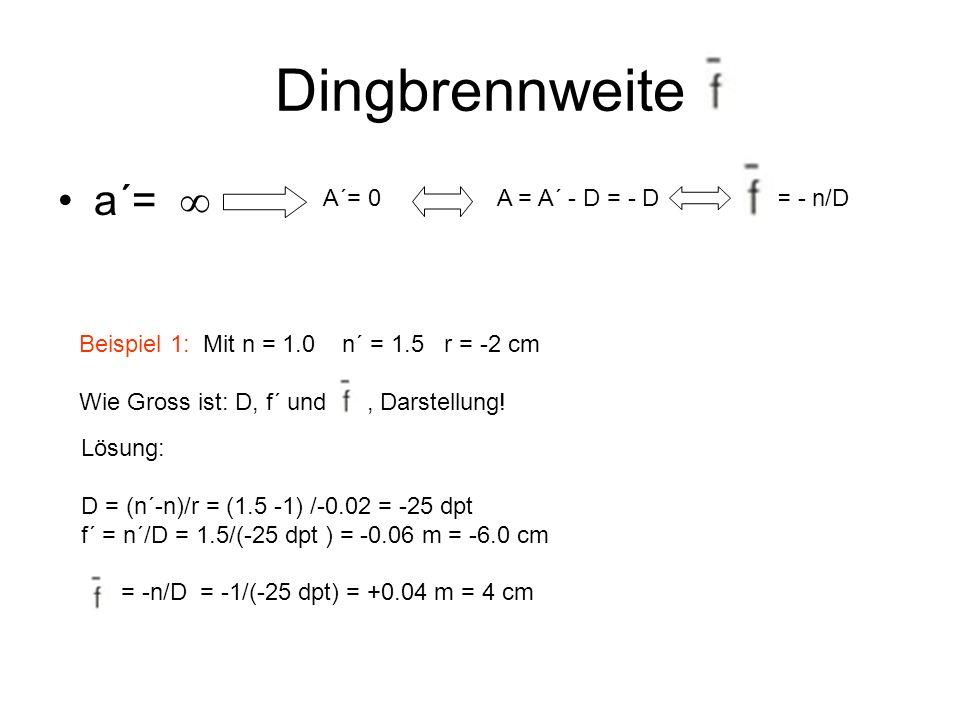 Dingbrennweite a´=  A´= 0 A = A´ - D = - D = - n/D