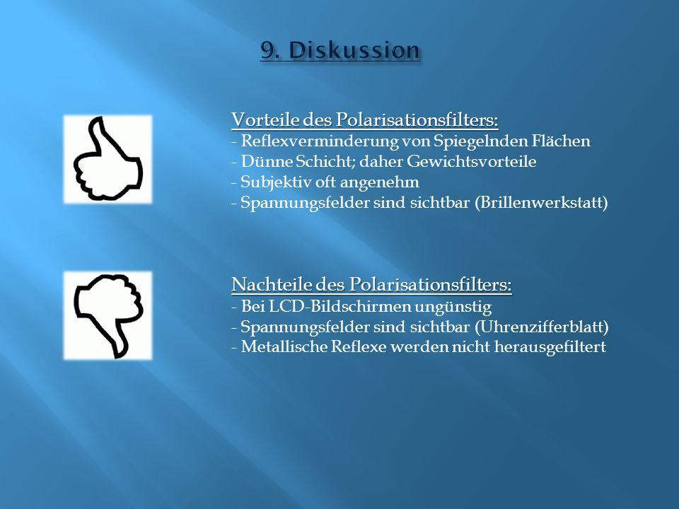 9. Diskussion Vorteile des Polarisationsfilters: