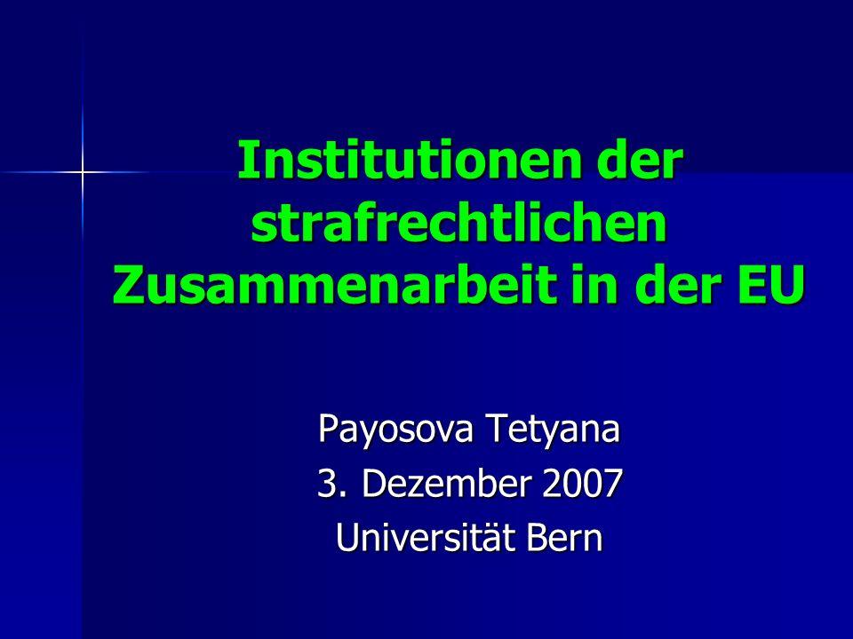 Institutionen der strafrechtlichen Zusammenarbeit in der EU