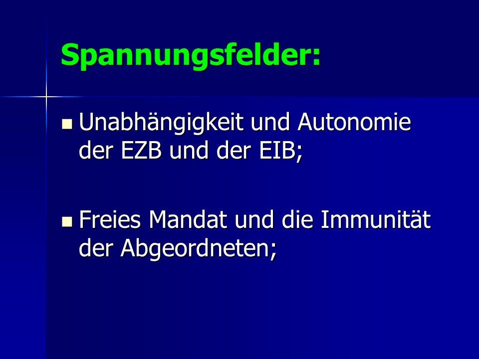 Spannungsfelder: Unabhängigkeit und Autonomie der EZB und der EIB;