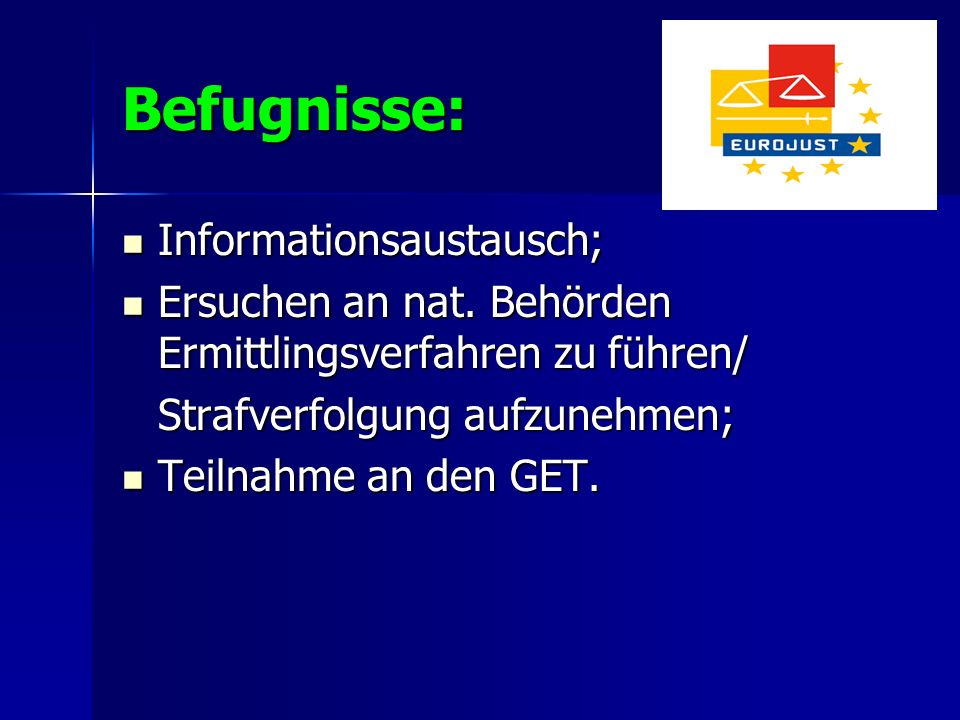 Befugnisse: Informationsaustausch;