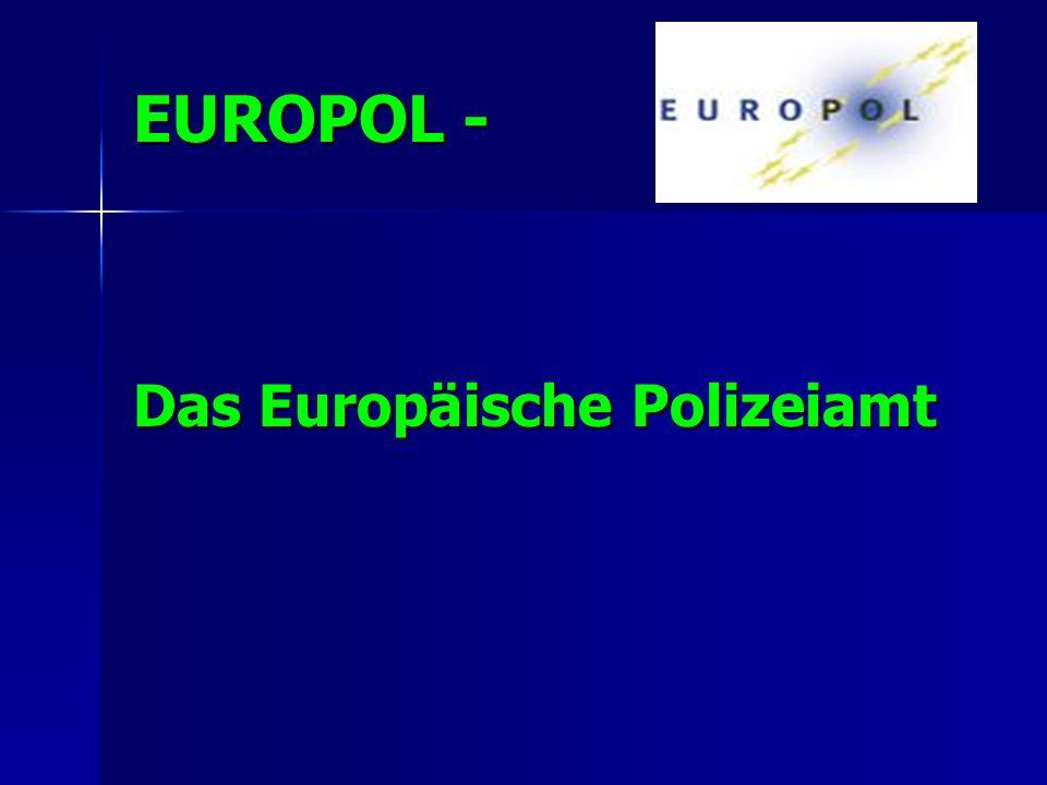 EUROPOL - Das Europäische Polizeiamt