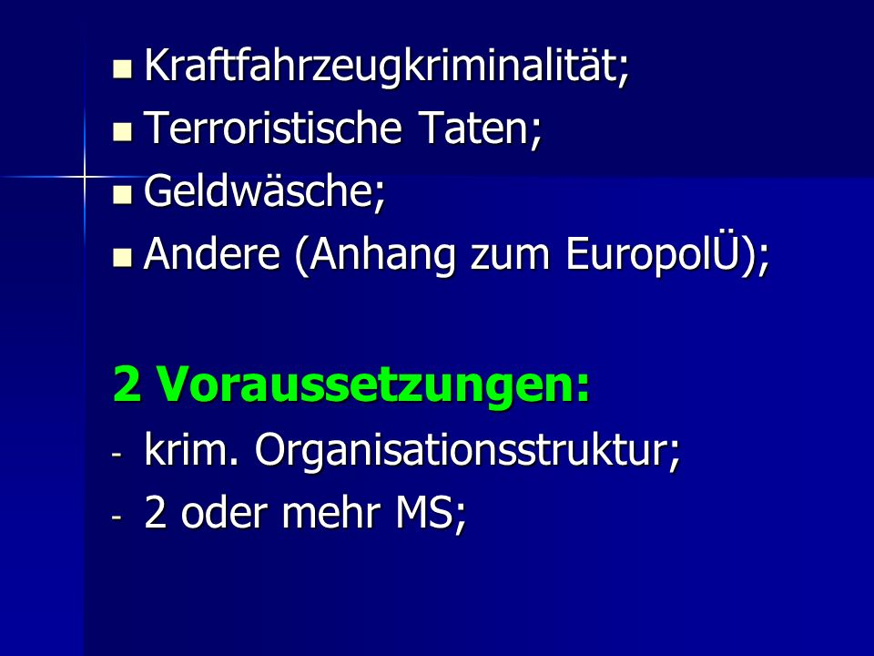 2 Voraussetzungen: Kraftfahrzeugkriminalität; Terroristische Taten;