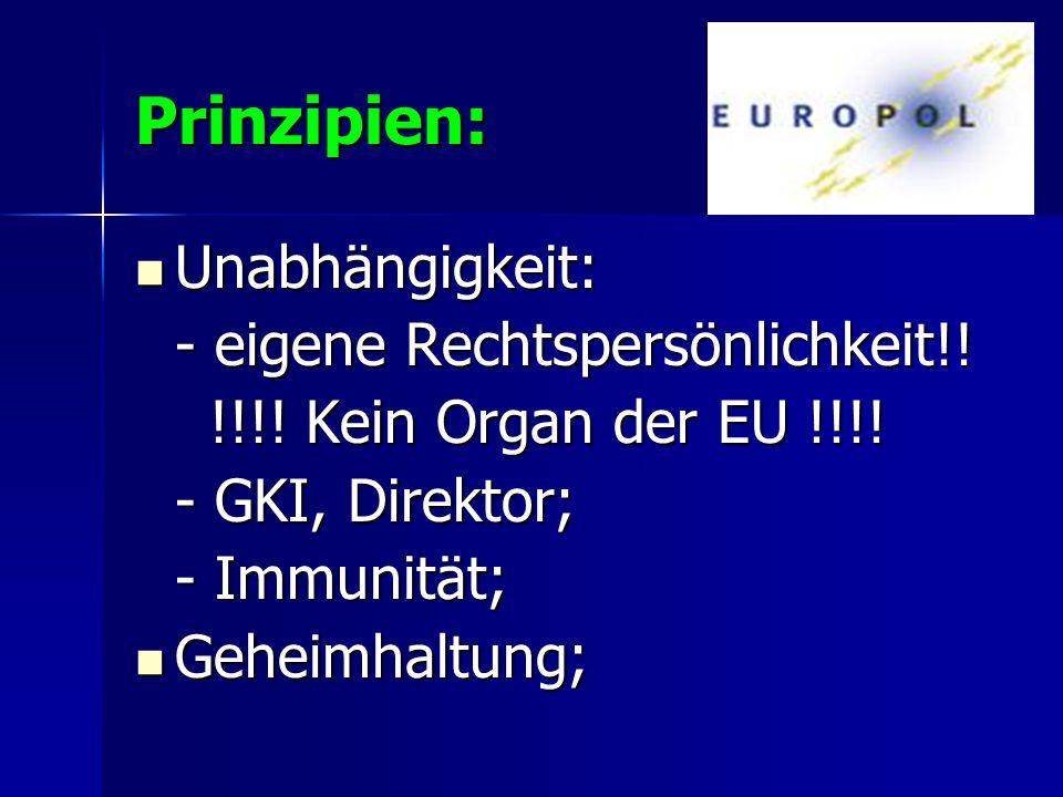 Prinzipien: Unabhängigkeit: - eigene Rechtspersönlichkeit!!