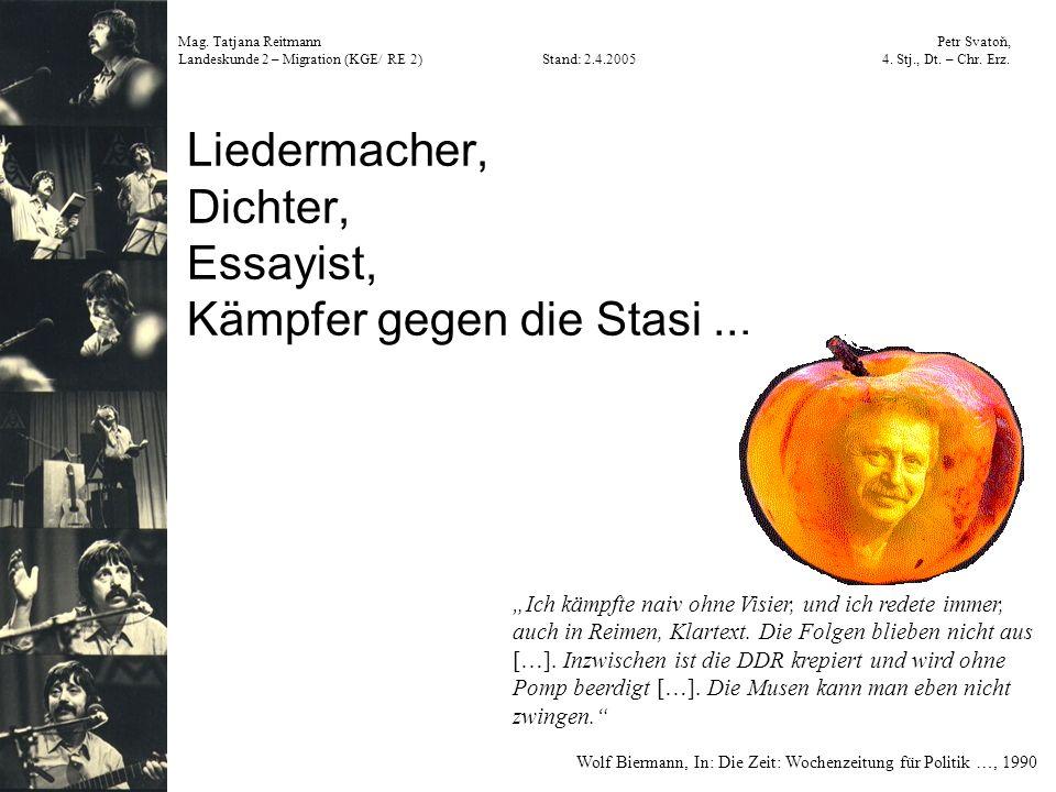 Liedermacher, Dichter, Essayist, Kämpfer gegen die Stasi ...
