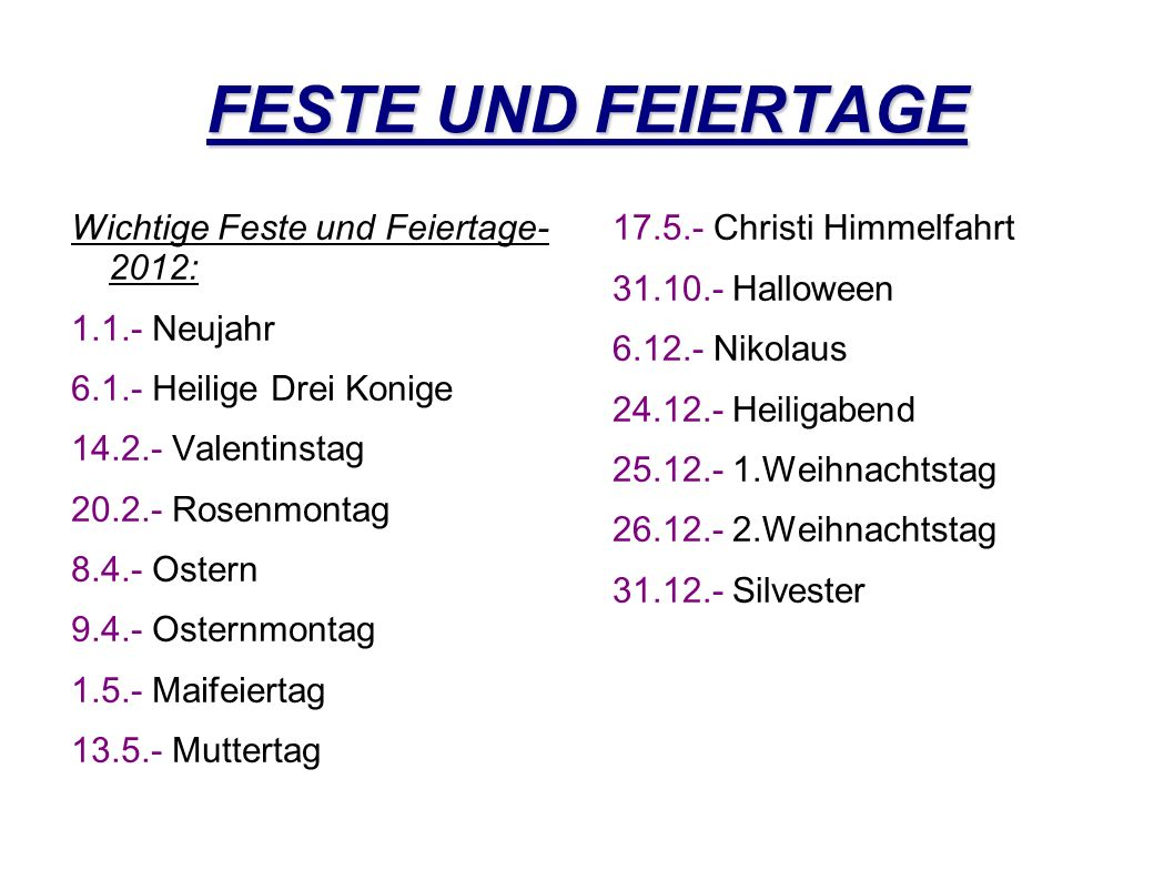 FESTE UND FEIERTAGE Wichtige Feste und Feiertage- 2012: 1.1.- Neujahr