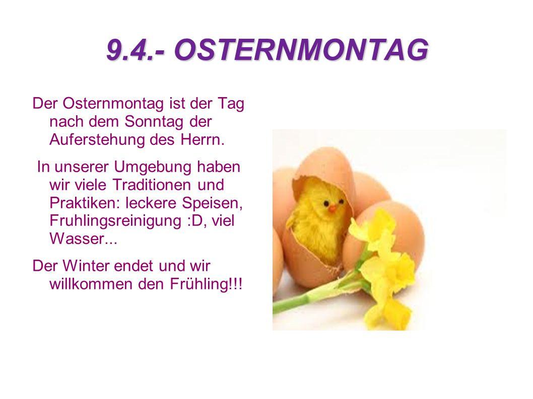 9.4.- OSTERNMONTAG Der Osternmontag ist der Tag nach dem Sonntag der Auferstehung des Herrn.