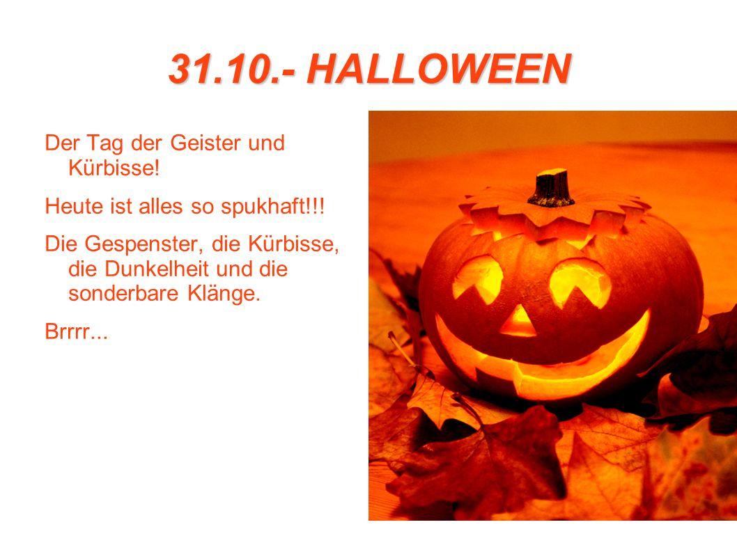 31.10.- HALLOWEEN Der Tag der Geister und Kürbisse!