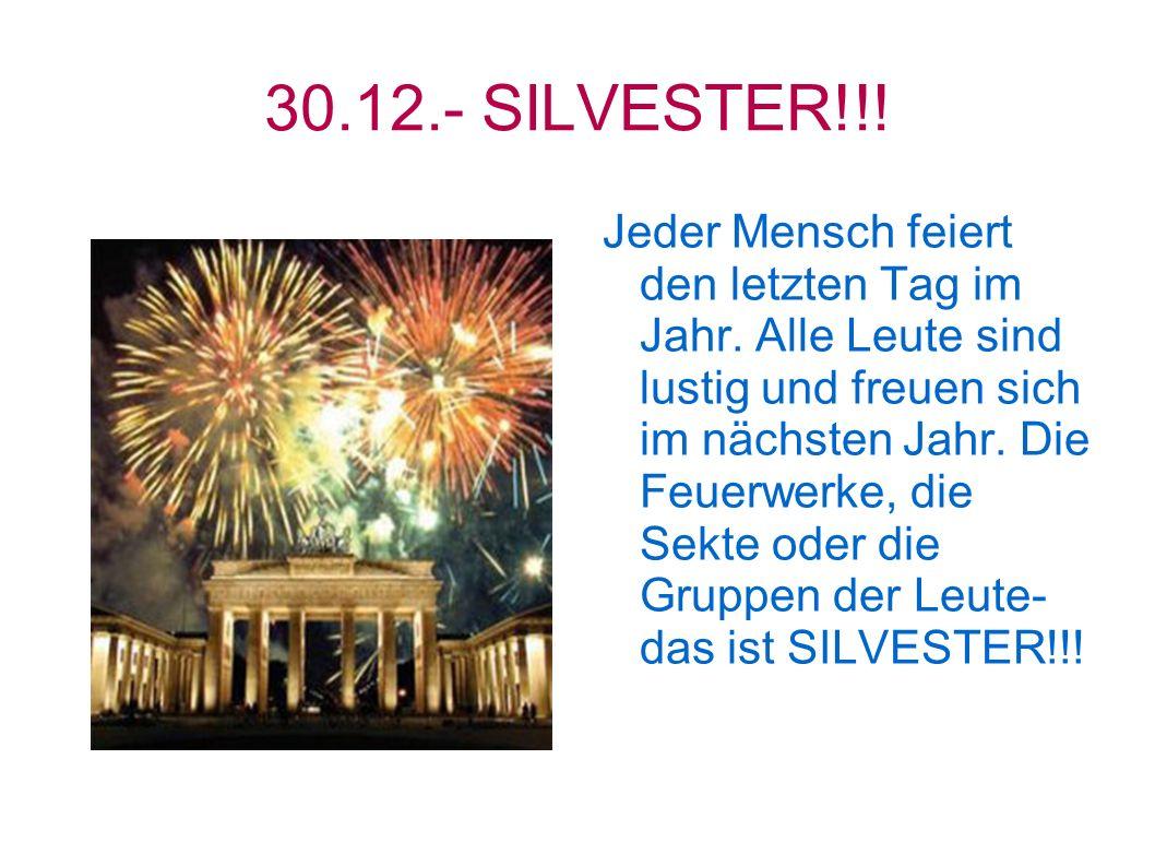 30.12.- SILVESTER!!!