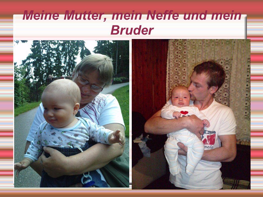 Meine Mutter, mein Neffe und mein Bruder