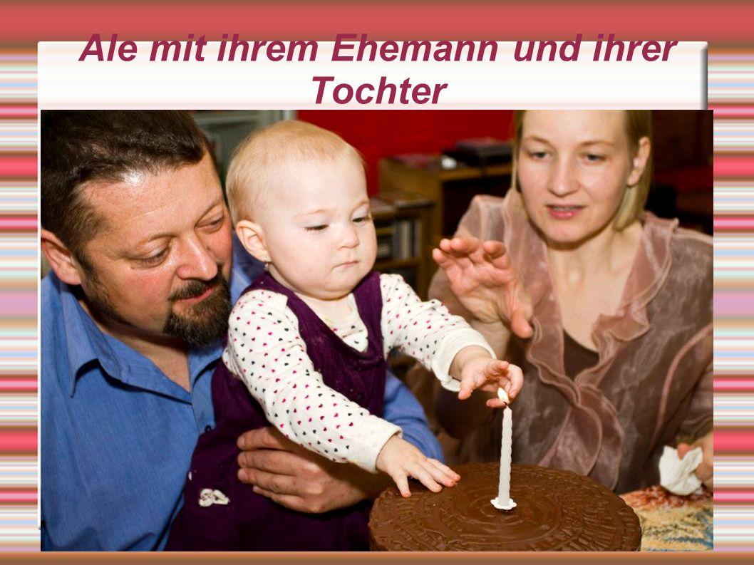 Ale mit ihrem Ehemann und ihrer Tochter