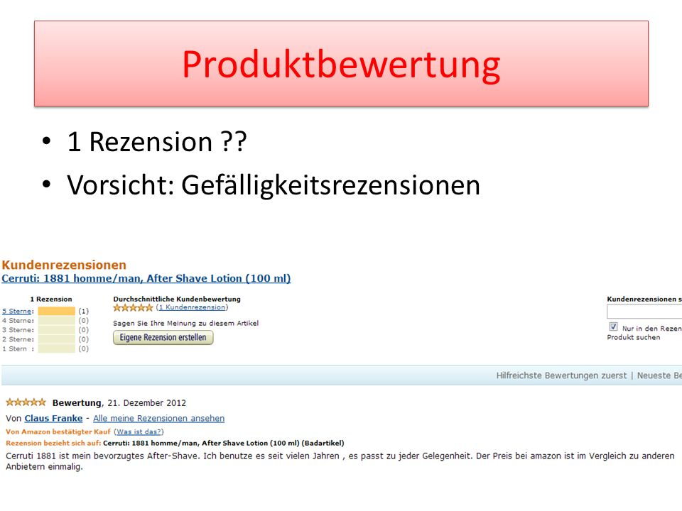 Produktbewertung 1 Rezension Vorsicht: Gefälligkeitsrezensionen
