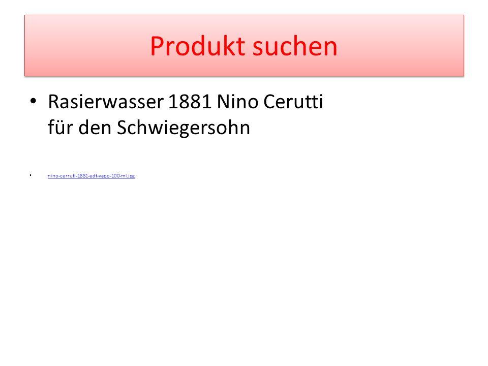 Produkt suchen Rasierwasser 1881 Nino Cerutti für den Schwiegersohn