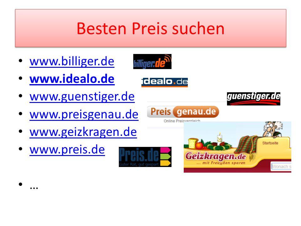 Besten Preis suchen www.billiger.de www.idealo.de www.guenstiger.de