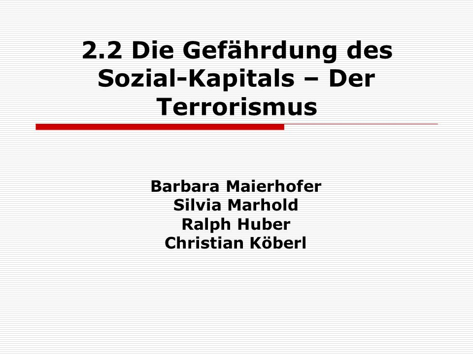 2.2 Die Gefährdung des Sozial-Kapitals – Der Terrorismus