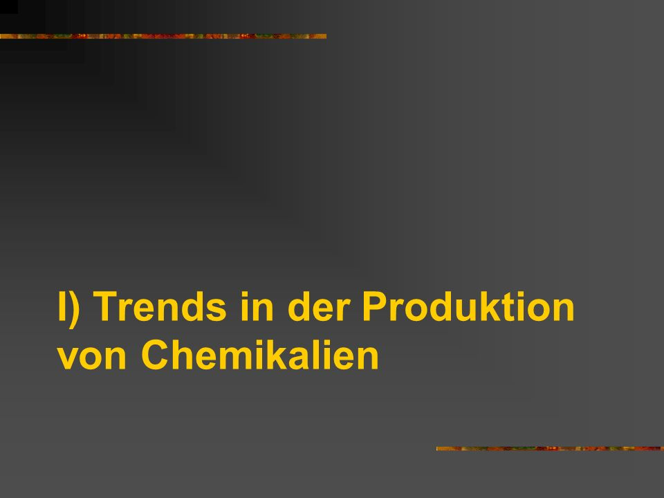 I) Trends in der Produktion von Chemikalien