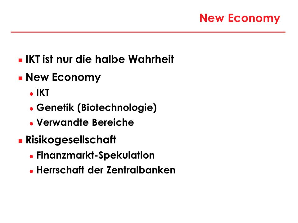 New Economy IKT ist nur die halbe Wahrheit New Economy