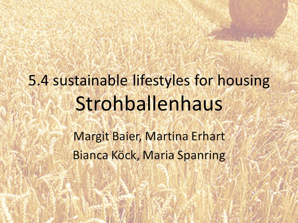 5.4 sustainable lifestyles for housing Strohballenhaus