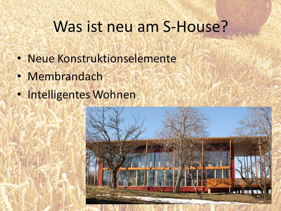 Was ist neu am S-House Neue Konstruktionselemente Membrandach
