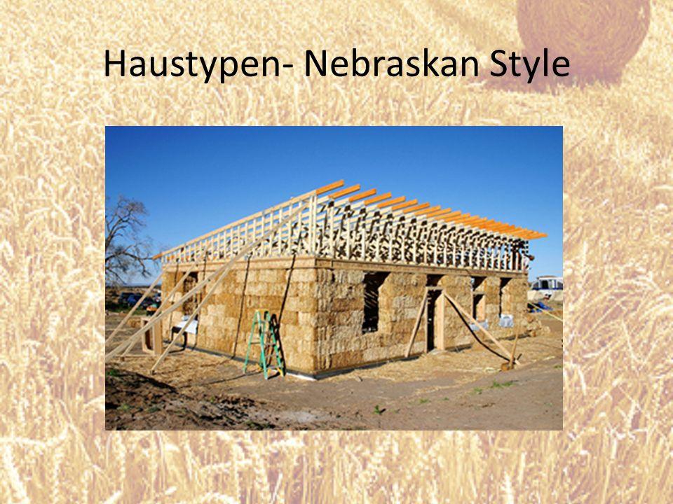 Haustypen- Nebraskan Style