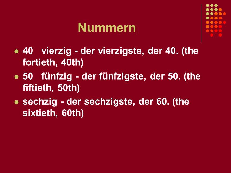 Nummern 40 vierzig - der vierzigste, der 40. (the fortieth, 40th)