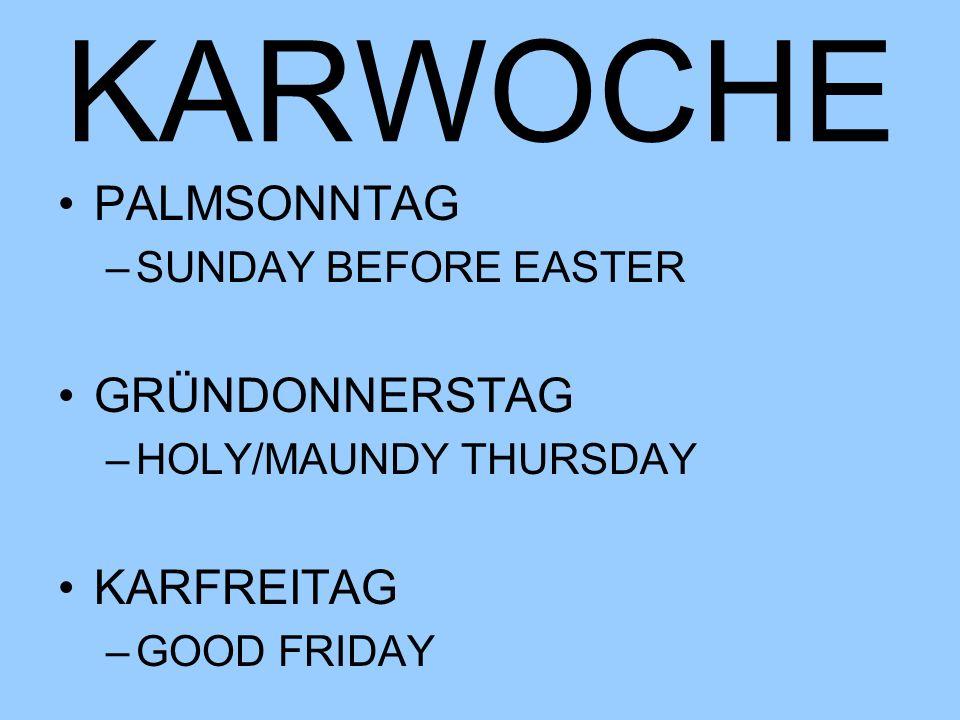 KARWOCHE PALMSONNTAG GRÜNDONNERSTAG KARFREITAG SUNDAY BEFORE EASTER