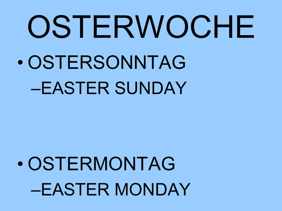 OSTERWOCHE OSTERSONNTAG EASTER SUNDAY OSTERMONTAG EASTER MONDAY