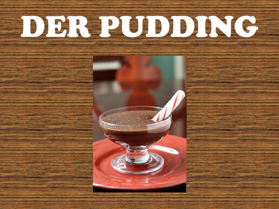 DER PUDDING