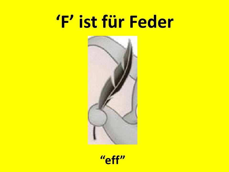 'F' ist für Feder eff