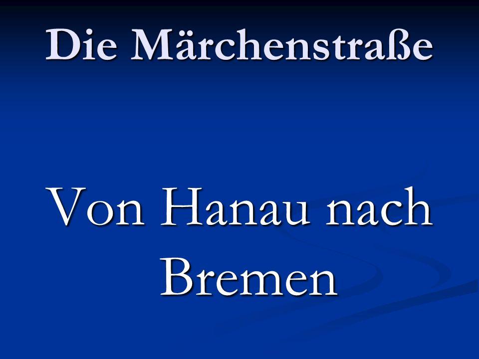 Die Märchenstraße Von Hanau nach Bremen