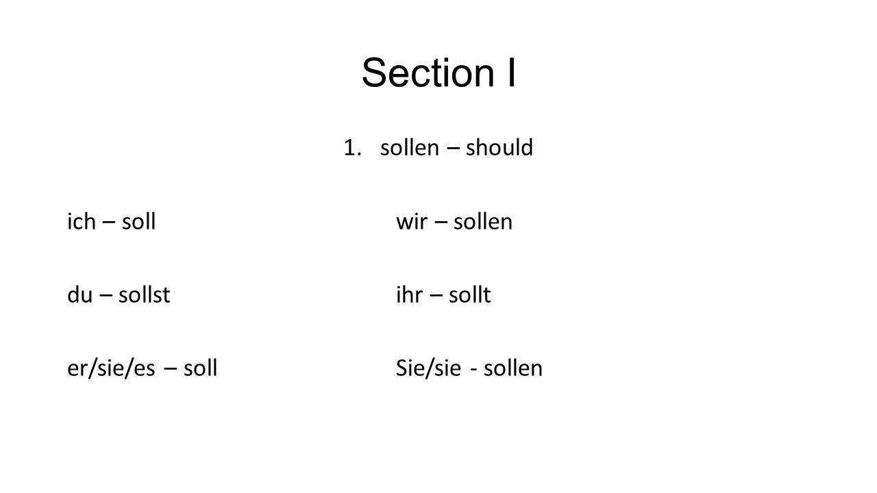 Section I sollen – should ich – soll wir – sollen