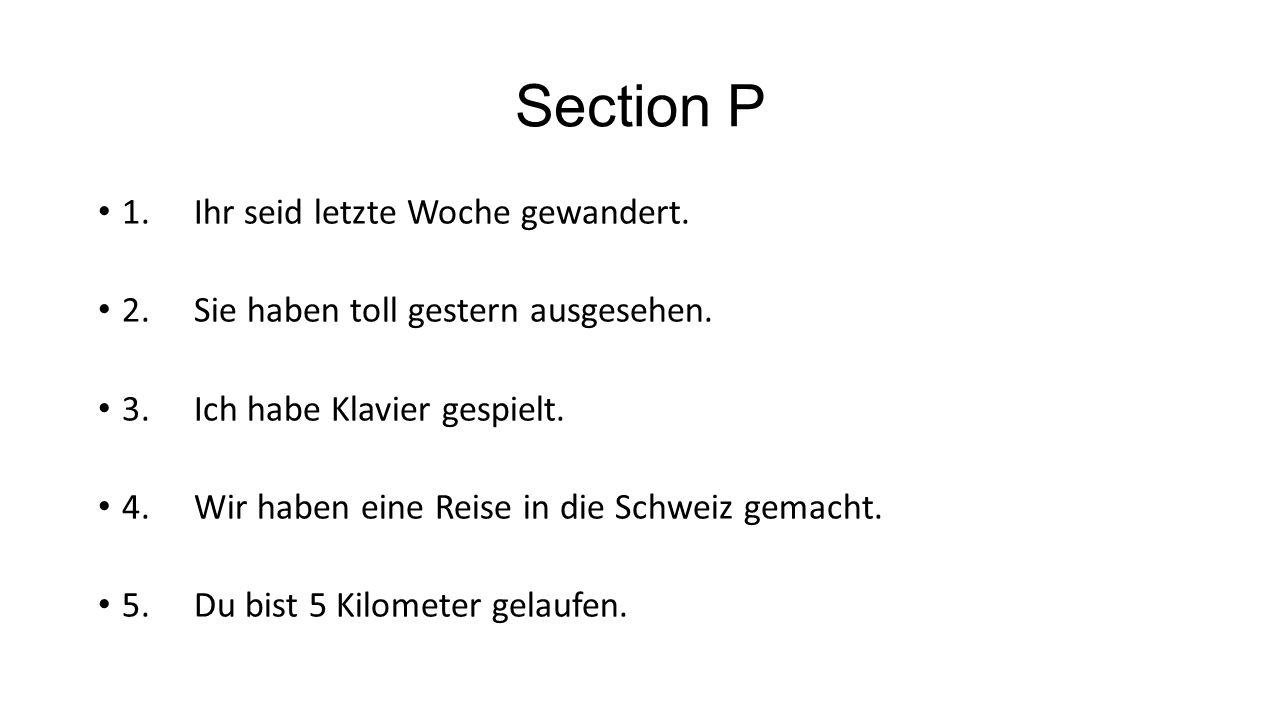 Section P 1. Ihr seid letzte Woche gewandert.