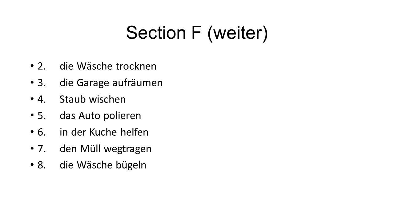 Section F (weiter) 2. die Wäsche trocknen 3. die Garage aufräumen