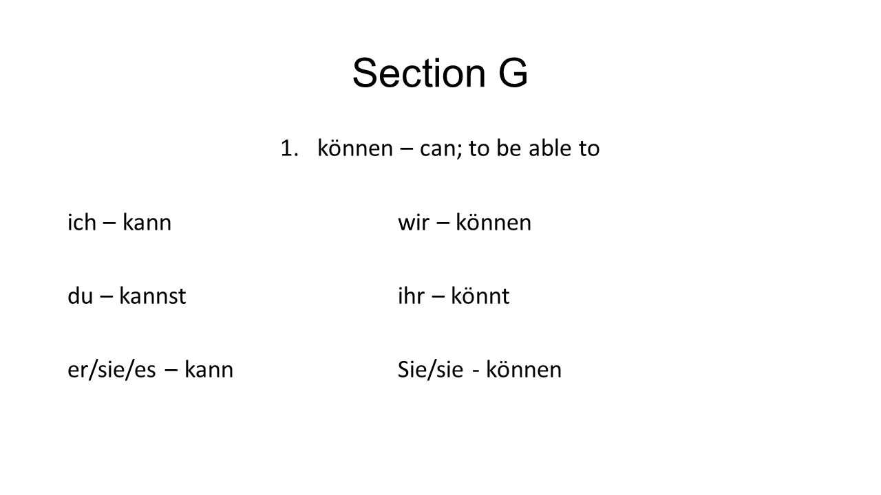 können – can; to be able to
