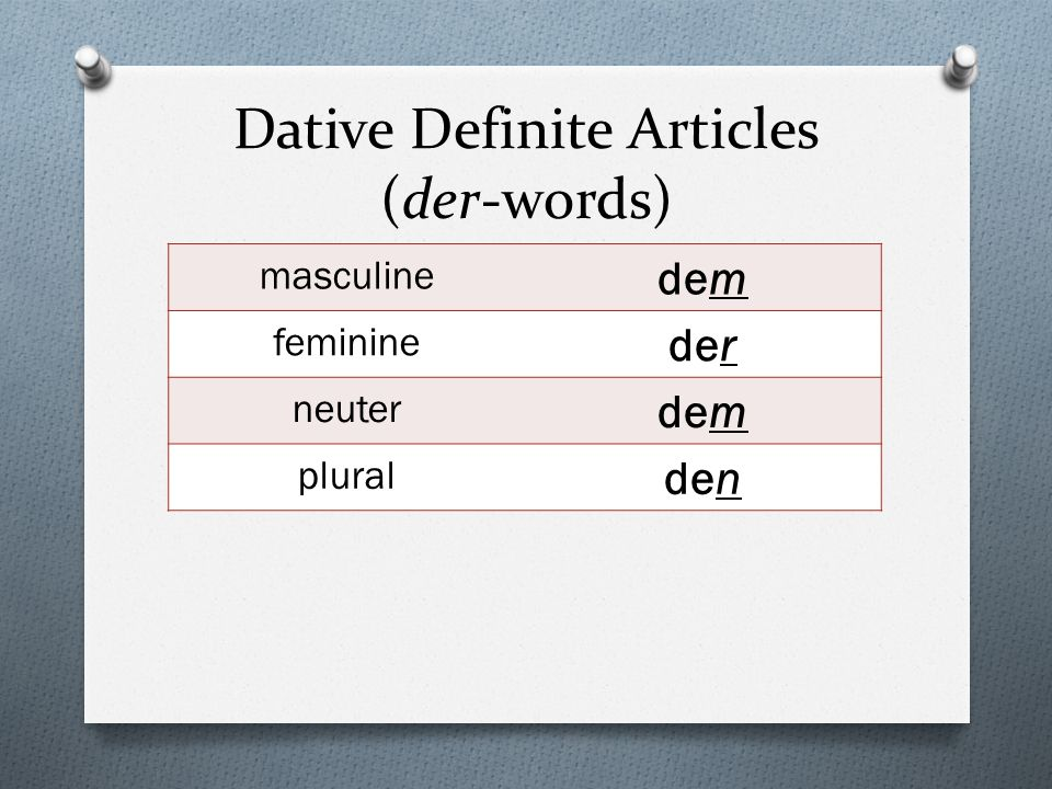 Dative Definite Articles (der-words)