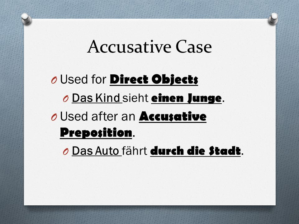 Accusative Case Used for Direct Objects