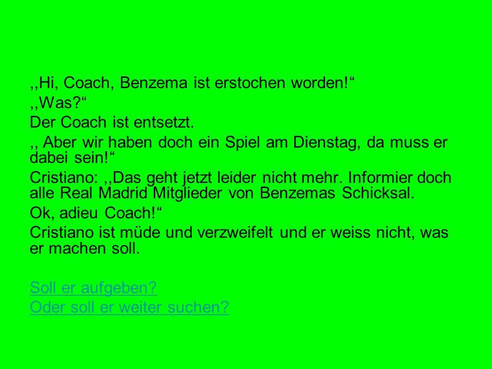 ,,Hi, Coach, Benzema ist erstochen worden!