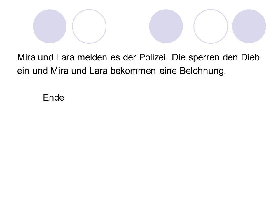 Mira und Lara melden es der Polizei. Die sperren den Dieb