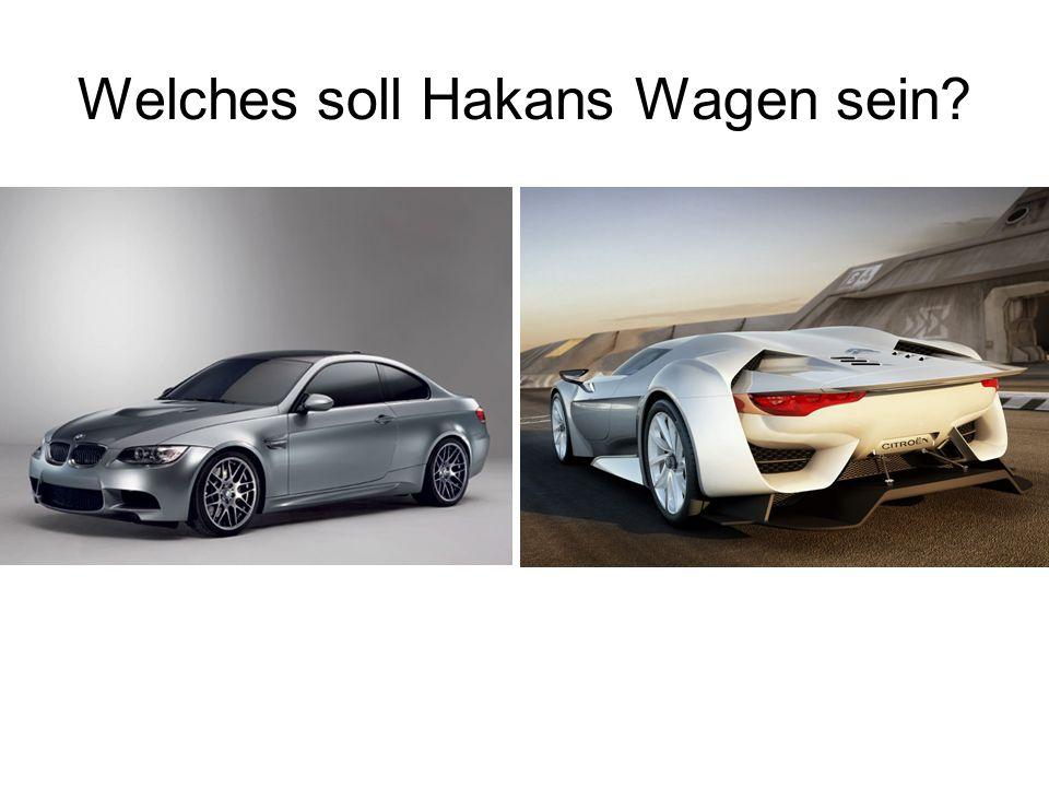 Welches soll Hakans Wagen sein