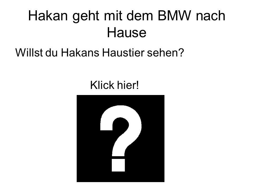 Hakan geht mit dem BMW nach Hause