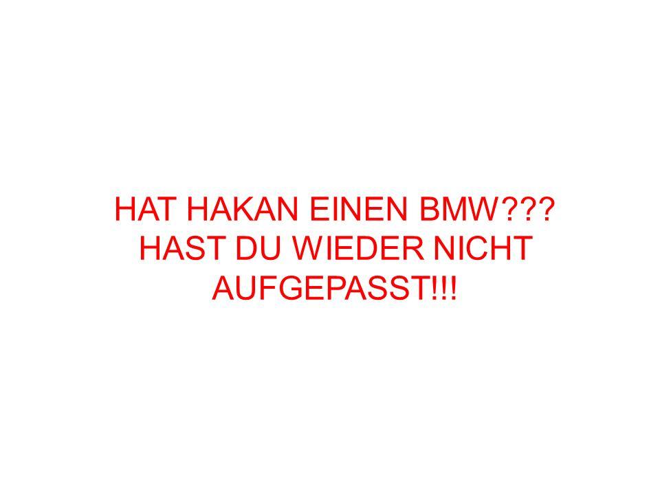 HAST DU WIEDER NICHT AUFGEPASST!!!
