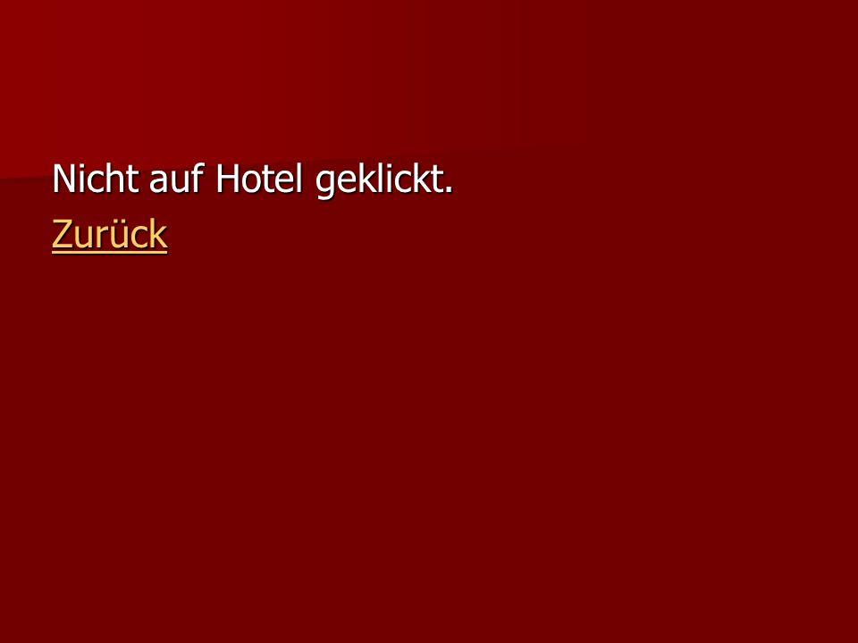 Nicht auf Hotel geklickt.