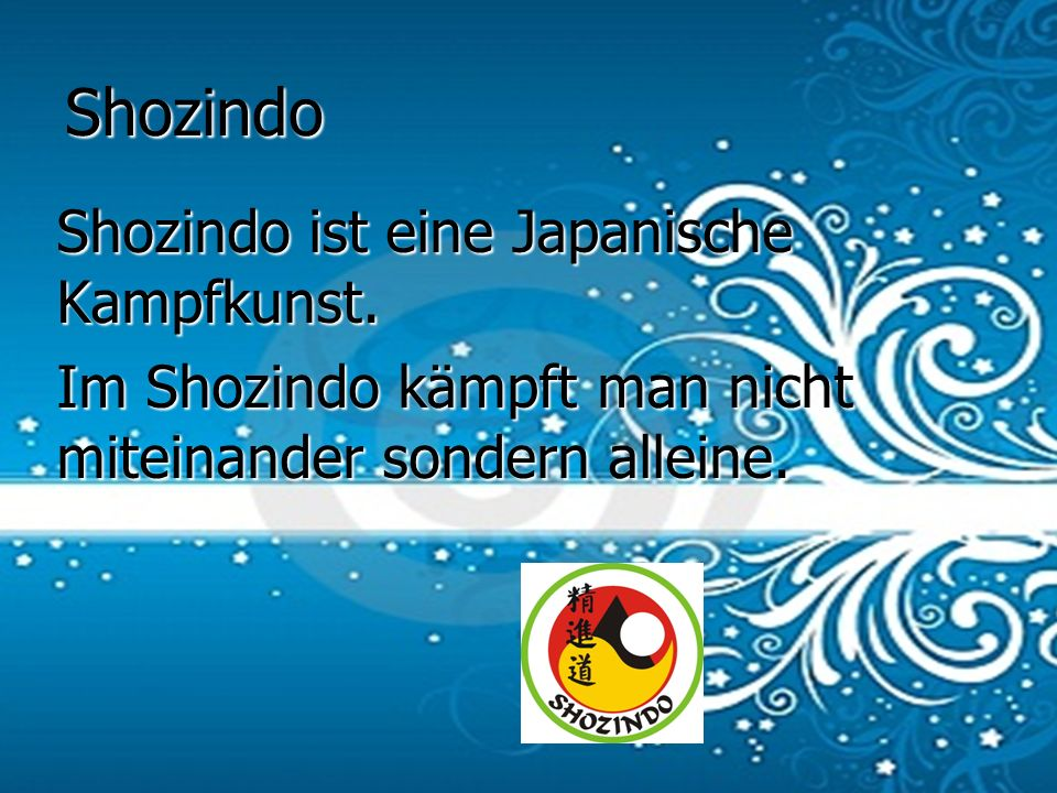 Shozindo Shozindo ist eine Japanische Kampfkunst.
