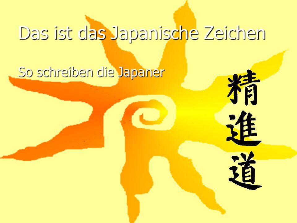 Das ist das Japanische Zeichen