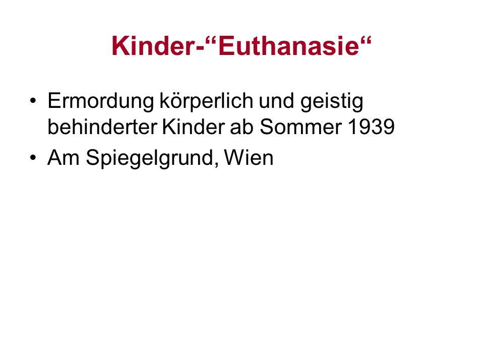 Kinder- Euthanasie Ermordung körperlich und geistig behinderter Kinder ab Sommer 1939.