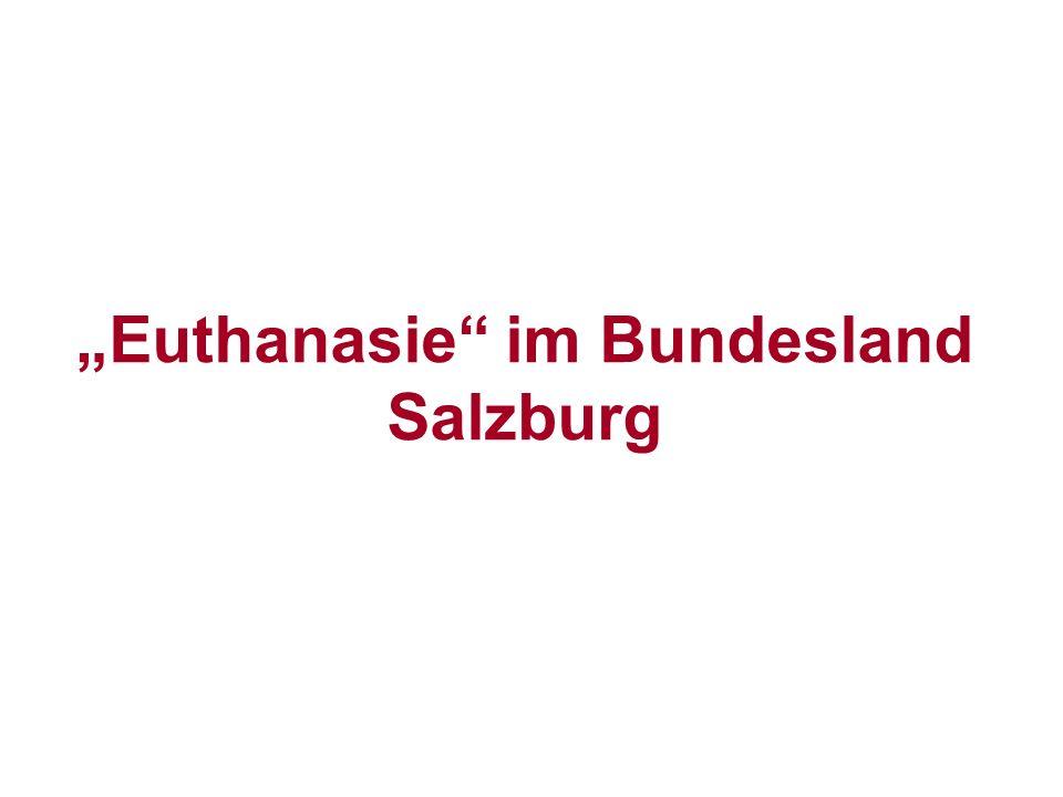 """Euthanasie im Bundesland Salzburg"