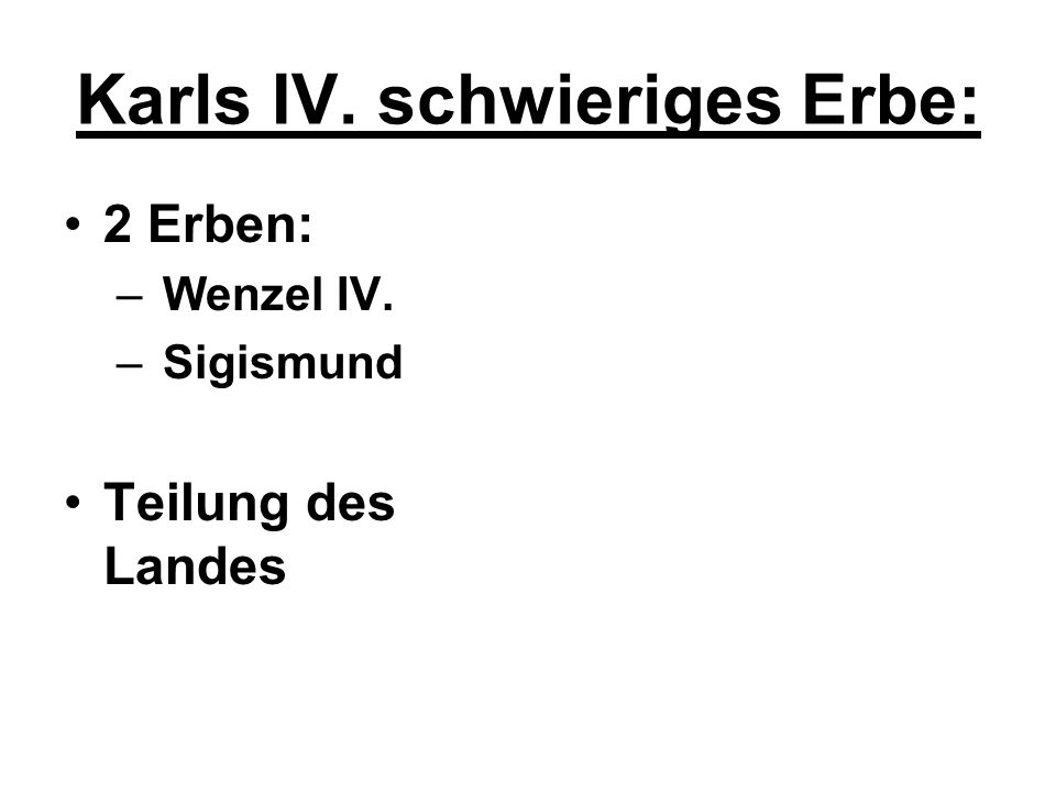 Karls IV. schwieriges Erbe: